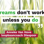 Dreams don't work, unless you do