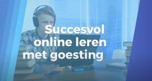 Succesvol online leren met goesting