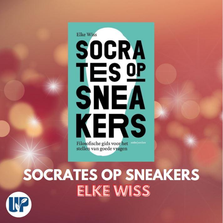Boek om te ontdekken in 2021 - Socrates op Sneakers van Elke Wiss